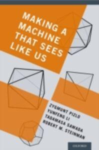 Ebook in inglese Making a Machine That Sees Like Us Li, Yunfeng , Pizlo, Zygmunt , Sawada, Tadamasa , Steinman