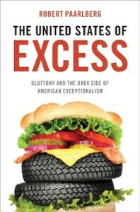 Foto Cover di United States of Excess: Gluttony and the Dark Side of American Exceptionalism, Ebook inglese di Robert Paarlberg, edito da Oxford University Press