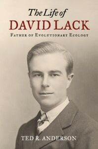 Ebook in inglese Life of David Lack: Father of Evolutionary Ecology Anderson, Ted R.