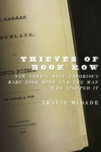 Ebook in inglese Thieves of Book Row: New York's Most Notorious Rare Book Ring and the Man Who Stopped It McDade, Travis