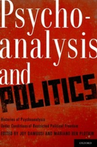 Ebook in inglese Psychoanalysis and Politics: Histories of Psychoanalysis Under Conditions of Restricted Political Freedom -, -