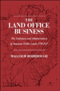 Ebook in inglese Land Office Business: The Settlement and Administration of American Public Lands, 1789-1837 Rohrbough, Malcolm J.
