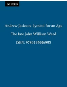 Ebook in inglese Andrew Jackson: Symbol for an Age Ward, John William