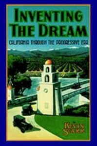 Ebook in inglese Inventing the Dream: California through the Progressive Era Starr, Kevin
