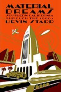Foto Cover di Material Dreams: Southern California through the 1920s, Ebook inglese di Kevin Starr, edito da Oxford University Press