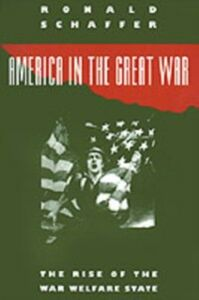 Ebook in inglese America in the Great War: The Rise of the War Welfare State Schaffer, Ronald