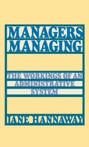 Ebook in inglese Managers Managing: The Workings of an Administrative System Hannaway, Jane