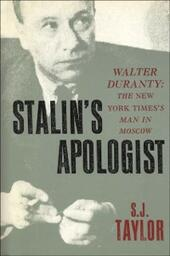 Stalin's Apologist:Walter Duranty: The New York Times's Man in Moscow