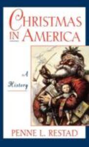 Foto Cover di Christmas in America: A History, Ebook inglese di Penne L. Restad, edito da Oxford University Press