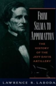 Ebook in inglese From Selma to Appomattox: The History of the Jeff Davis Artillery Laboda, Lawrence R.