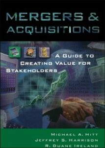 Ebook in inglese Mergers & Acquisitions: A Guide to Creating Value for Stakeholders Harrison, Jeffrey S. , Hitt, Michael A. , Ireland, R. Duane