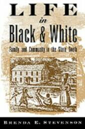 Life in Black and White: Family and Community in the Slave South