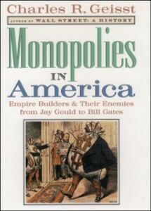 Foto Cover di Monopolies in America:Empire Builders and Their Enemies from Jay Gould to Bill Gates, Ebook inglese di  edito da Oxford University Press, USA