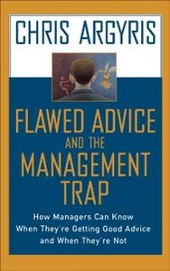 Foto Cover di Flawed Advice and the Management Trap: How Managers Can Know When They're Getting Good Advice and When They're Not, Ebook inglese di Chris Argyris, edito da Oxford University Press