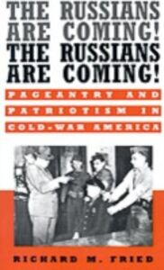 Foto Cover di Russians Are Coming! The Russians Are Coming!: Pageantry and Patriotism in Cold-War America, Ebook inglese di Richard M. Fried, edito da Oxford University Press