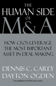 Ebook in inglese Human Side of M & A: How CEOs Leverage the Most Important Asset in Deal Making Carey, Dennis C. , Ogden, Dayton