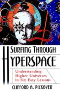 Ebook in inglese Surfing through Hyperspace: Understanding Higher Universes in Six Easy Lessons Pickover, Clifford A.