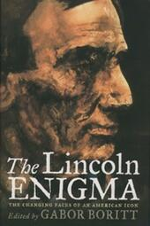 Lincoln Enigma: The Changing Faces of an American Icon