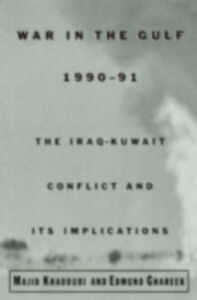 Ebook in inglese War in the Gulf, 1990-91: The Iraq-Kuwait Conflict and Its Implications Ghareeb, Edmund , Khadduri, Majid