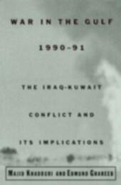 War in the Gulf, 1990-91: The Iraq-Kuwait Conflict and Its Implications