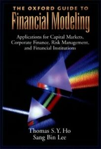 Foto Cover di Oxford Guide to Financial Modeling: Applications for Capital Markets, Corporate Finance, Risk Management and Financial Institutions, Ebook inglese di Thomas S. Y. Ho,Sang Bin Lee, edito da Oxford University Press