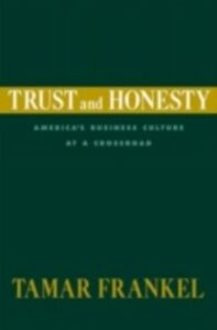 Ebook in inglese Trust and Honesty: America's Business Culture at a Crossroad Frankel, Tamar