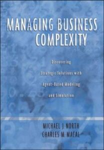 Ebook in inglese Managing Business Complexity: Discovering Strategic Solutions with Agent-Based Modeling and Simulation Macal, Charles M. , North, Michael J.