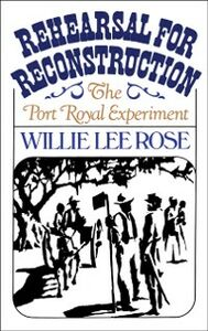Ebook in inglese Rehearsal for Reconstruction:The Port Royal Experiment Rose, Willie Lee