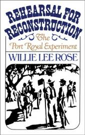 Rehearsal for Reconstruction:The Port Royal Experiment