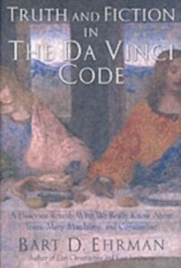 Foto Cover di Truth and Fiction in The Da Vinci Code: A Historian Reveals What We Really Know about Jesus, Mary Magdalene, and Constantine, Ebook inglese di Bart D. Ehrman, edito da Oxford University Press