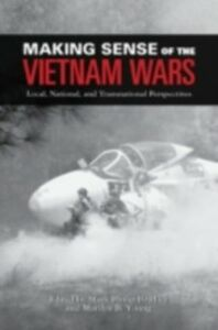 Foto Cover di Making Sense of the Vietnam Wars: Local, National, and Transnational Perspectives, Ebook inglese di  edito da Oxford University Press