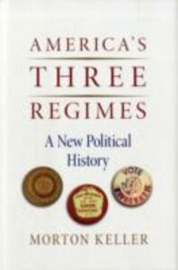 Ebook in inglese America's Three Regimes: A New Political History Keller, Morton