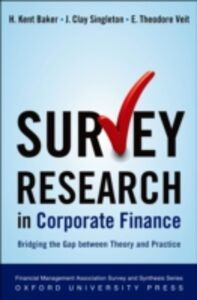 Ebook in inglese Survey Research in Corporate Finance: Bridging the Gap between Theory and Practice Baker, H. Kent , Singleton, J. Clay , Veit, E. Theodore