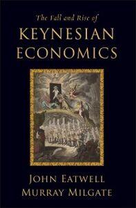 Foto Cover di Fall and Rise of Keynesian Economics, Ebook inglese di John Eatwell,Murray Milgate, edito da Oxford University Press
