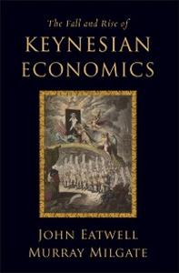 Ebook in inglese Fall and Rise of Keynesian Economics Eatwell, John , Milgate, Murray