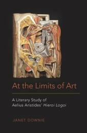 At the Limits of Art: A Literary Study of Aelius Aristides'Hieroi Logoi
