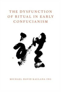 Ebook in inglese Dysfunction of Ritual in Early Confucianism Ing, Michael David Kaulana