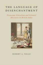 Language of Disenchantment: Protestant Literalism and Colonial Discourse in British India
