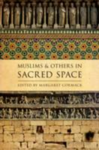 Ebook in inglese Muslims and Others in Sacred Space -, -