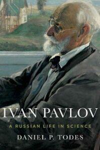 Foto Cover di Ivan Pavlov: A Russian Life in Science, Ebook inglese di Daniel P. Todes, edito da Oxford University Press