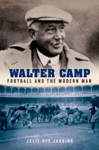 Ebook in inglese Walter Camp: Football and the Modern Man Des Jardins, Julie