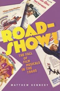 Foto Cover di Roadshow!: The Fall of Film Musicals in the 1960s, Ebook inglese di Matthew Kennedy, edito da Oxford University Press