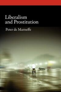 Liberalism and Prostitution - Peter de Marneffe - cover