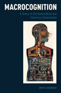 Foto Cover di Macrocognition: A Theory of Distributed Minds and Collective Intentionality, Ebook inglese di Bryce Huebner, edito da Oxford University Press