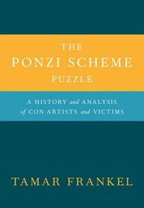 The Ponzi Scheme Puzzle: A History and Analysis of Con Artists and Victims - Tamar T. Frankel - cover