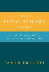 Ponzi Scheme Puzzle: A History and Analysis of Con Artists and Victims