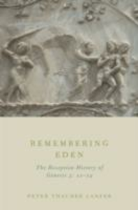 Ebook in inglese Remembering Eden: The Reception History of Genesis 3: 22-24 Lanfer, Peter Thacher