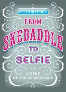 Ebook in inglese From Skedaddle to Selfie: Words of the Generations Metcalf, Allan