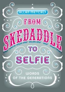 Ebook in inglese From Skedaddle to Selfie: Words of the Generations Metcalf, Allan