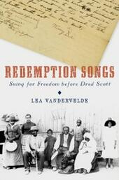 Redemption Songs: Suing for Freedom before Dred Scott